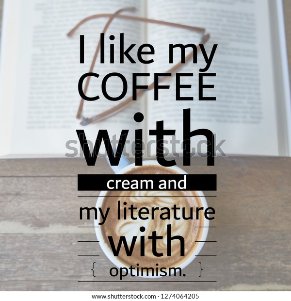 coffee quotes i like coffee cream people food and drink stock image