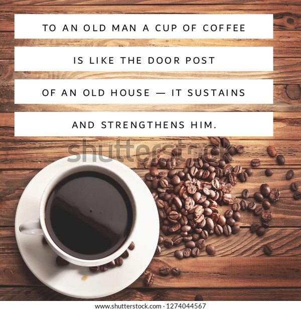 coffee quotes to old man cup stock photo edit now
