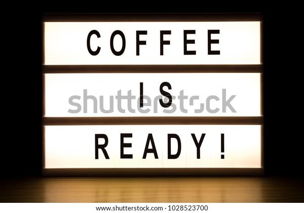 Coffee Ready Light Box Sign Board Stock Photo (Edit Now) 1028523700