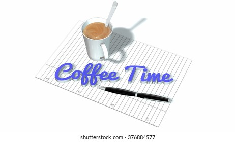 coffee time - coffee cup writing pad with pen and handwrite 3D lettering isolated on white