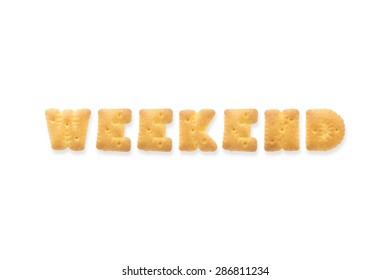 Collage of the capital  letter word WEEKEND. Alphabet cookie biscuits isolated on white background
