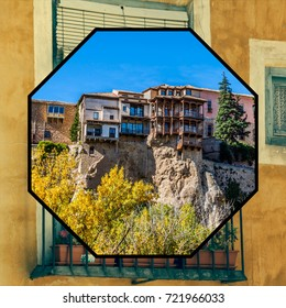Collage Of The Hanging Houses, Cuenca, Spain