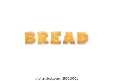 Collage of text word BREAD. Alphabet biscuit cracker isolated on white background
