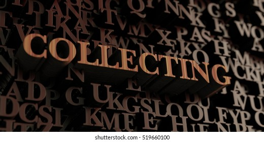 Collecting - Wooden 3D rendered letters/message.  Can be used for an online banner ad or a print postcard.