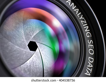 Colored Lens Reflections Closeup on Black Digital Camera Lens with Inscription Analyzing Seo Data. Analyzing Seo Data Written on a Professional Photo Lens. 3D Render.