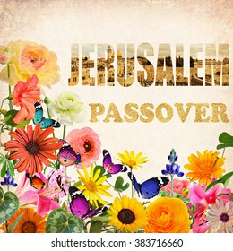 Colorful beautiful flowers, butterflies and words Jerusalem (wailing wall) and Passover (Matzoh, matzah or matzo ). Spring nature abstract holiday background. Vintage style