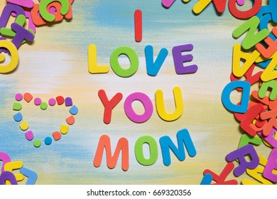colorful letters, text i love you mom, mother´s day