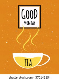 Colorful typographic poster with wishes good Monday and the week starts with a Cup of Ceylon tea on textured old paper background.  illustration