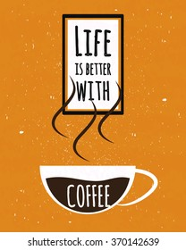 Colorful typography poster with motivational quote life is better with a Cup of strong Colombian coffee on old paper texture background.  illustration