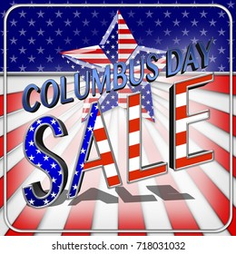 Columbus Day Sale, Bright and shiny background for American Holidays in the colors red, white and blue.