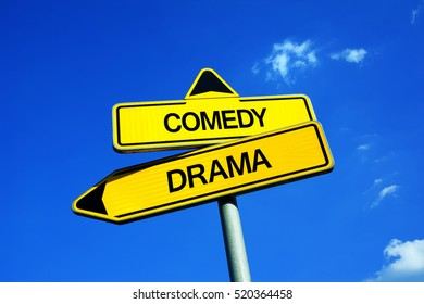 Comedy vs Drama - Traffic sign with two options - choosing serious and heavy topic vs funny and light storyline of play in theatre or movie in the cinema