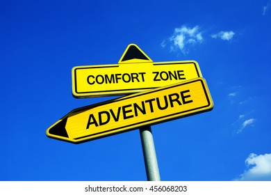 Comfort Zone vs Adventure - Traffic sign with two options - appeal to get out of safe space, familiarity, habits, routine and to experience exploration, discovering, challenge, uncertainty,