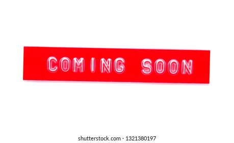 coming soon embossed word on plastic tape