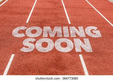Coming Soon written on running track