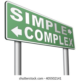 complex or simple the easy or the hard way decisive choice challenge making choice complicated road sign arrow