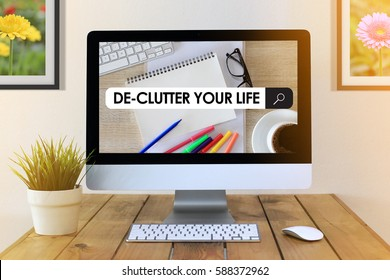 COMPUTER SCREEN CONCEPT : DE-CLUTTER YOUR LIFE
