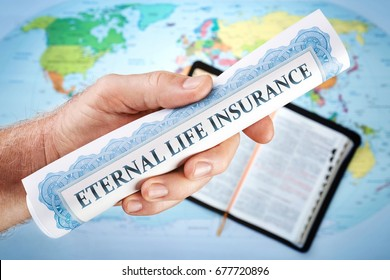 "Concept of God's eternal life insurance ""certificate"" from the Bible. The world offers all kinds of insurances bur not Eternal life insurance."