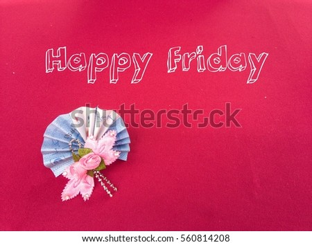 Concept Happy Friday Small Flowers Stock Photo Edit Now 560814208