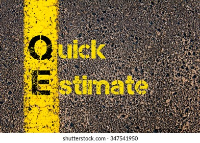 Concept image of Accounting Business Acronym QE Quick Estimate written over road marking yellow paint line.