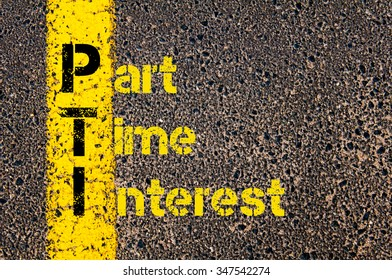 Concept image of Accounting Business Acronym PTI Part Time Interest written over road marking yellow paint line.