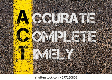 Concept image of Business Acronym ACT as Accurate Complete Timely  written over road marking yellow paint line.