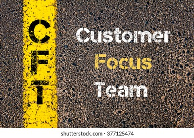 Concept image of Business Acronym CFT Customer Focus Team written over road marking yellow paint line