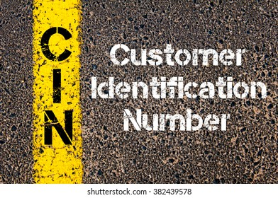 Concept image of Business Acronym CIN Customer Identification Number written over road marking yellow paint line