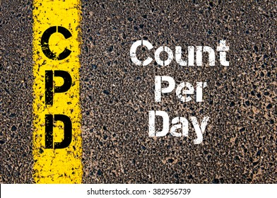 Concept image of Business Acronym CPD Count Per Day written over road marking yellow paint line