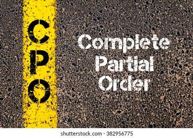 Concept image of Business Acronym CPO Complete Partial Order written over road marking yellow paint line