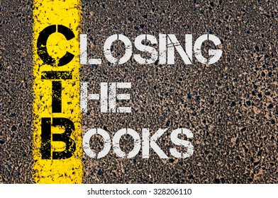 Concept image of Business Acronym CTB as CLOSING THE BOOKS written over road marking yellow paint line.