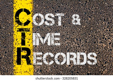 Concept image of Business Acronym CTR as COST and TIME RECORDS written over road marking yellow paint line.
