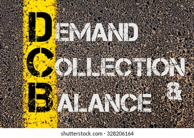 Concept image of Business Acronym DCB as DEMAND COLLECTION and BALANCE written over road marking yellow paint line.