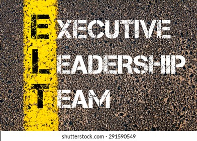 Concept image of Business Acronym ELT as Executive Leadership Team written over road marking yellow paint line.