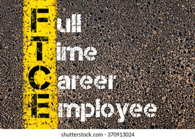 Concept image of Business Acronym FTCE FULL TIME CAREER EMPLOYEE written over road marking yellow paint line.