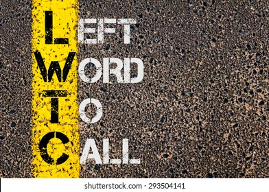 Concept image of Business Acronym LWTC as Left Word To Call written over road marking yellow paint line.