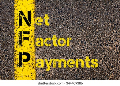 Concept image of Business Acronym NFP as Net Factor Payments written over road marking yellow paint line.