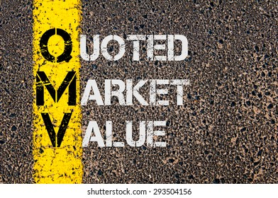 Concept image of Business Acronym QMV as Quoted Market Value written over road marking yellow painted line.