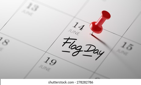 Concept image of a Calendar with a red push pin. Closeup shot of a thumbtack attached. The words Flag Day written on a white notebook to remind you an important appointment.