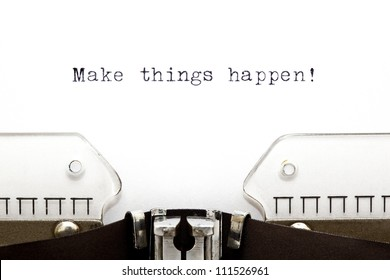 Concept image with Make Things Happen printed on an old typewriter