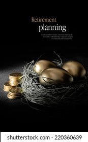 Concept image for retirement planning. Creatively lit golden goose eggs in a real birds nest with stacked coins representing client investments. Copy space.