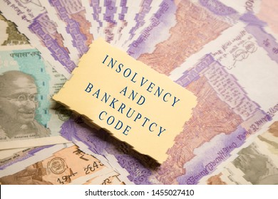 Concept of Insolvency and Bankruptcy Code or law on Indain currency Notes.