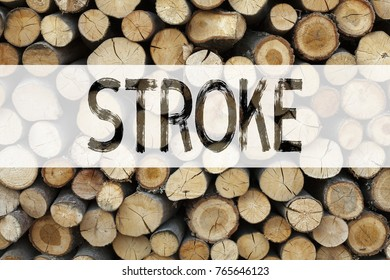 Conceptual announcement text caption inspiration showing Stroke Business concept for Medicine health stethoscope illness written on wooden background with space