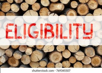 Conceptual announcement text caption inspiration showing Eligibility Business concept for Suitable Eligible Eligibility written on wooden background with copy space
