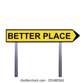 Conceptual arrow sign isolated on white - BETTER PLACE