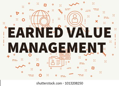 Conceptual business illustration with the words earned value management