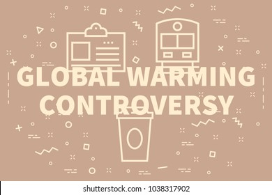 Conceptual business illustration with the words global warming controversy