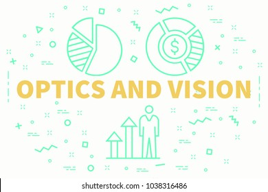 Conceptual business illustration with the words optics and vision
