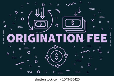 Conceptual business illustration with the words origination fee