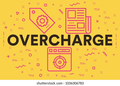 Conceptual business illustration with the words overcharge