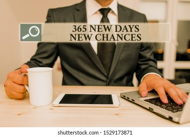 Conceptual hand writing showing 365 New Days New Chances. Business photo text Starting another year Calendar Opportunities.